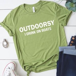 Outdoorsy | I Drink on Boats Tshirt- Small to 2xLg
